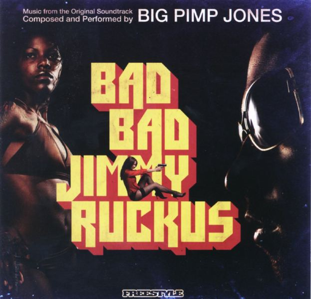Big-Pimp-Jones-Bad-Bad-Jimmy-Ruckus | Bad Bad Jimmy Ruckus, Big Pimp Jones, LP, record, reviews, soundtrack, Vinyl